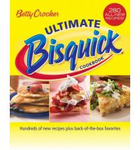 Betty Crocker Ultimate Bisquick Cookbook